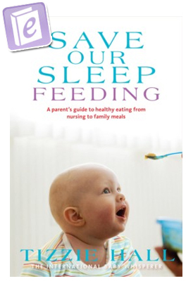 Tizzie Hall - eBook - Save Our Sleep® Feeding - The International Baby Whisperer